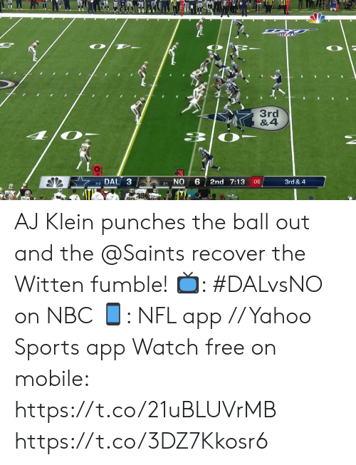 Memes, Nfl, and New Orleans Saints: O  3rd  &4  DAL 3  NO  2nd 7:13  3rd & 4  :06  3-0  2-1 AJ Klein punches the ball out and the @Saints recover the Witten fumble!  ?: #DALvsNO on NBC ?: NFL app // Yahoo Sports app Watch free on mobile: https://t.co/21uBLUVrMB https://t.co/3DZ7Kkosr6