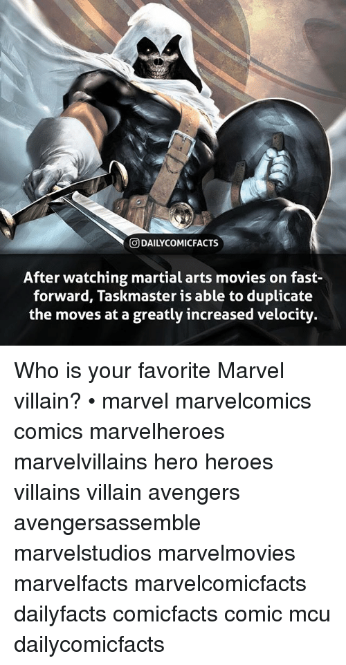 comical: O DAILYCOMICFACTSs  After watching martial arts movies on fast-  forward, Taskmaster is able to duplicate  the moves at a greatly increased velocity. Who is your favorite Marvel villain? • marvel marvelcomics comics marvelheroes marvelvillains hero heroes villains villain avengers avengersassemble marvelstudios marvelmovies marvelfacts marvelcomicfacts dailyfacts comicfacts comic mcu dailycomicfacts