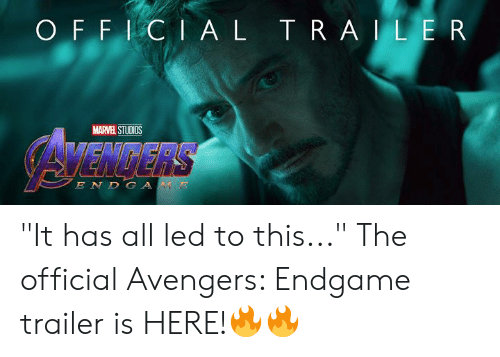 """Dank, Avengers, and Marvel: O F F I CIA L TRAILE R  MARVEL STUDIOS  AVENRERS  ENDGA """"It has all led to this..."""" The official Avengers: Endgame trailer is HERE!🔥🔥"""