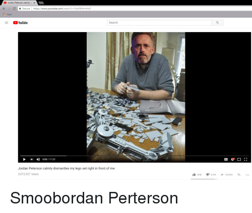 Lego, youtube.com, and Apps: O Jordan Peterson calmly c  X  KC Secure https://www.youtube.com/watch?v-Ddzf9Mm4hdY  Apps  ○YouTube  Search  1 ) 0:00 / 11:25  Jordan Peterson calmly dismantles my lego set right in front of me  3,072,927 views  41K  14.1K  SHARE