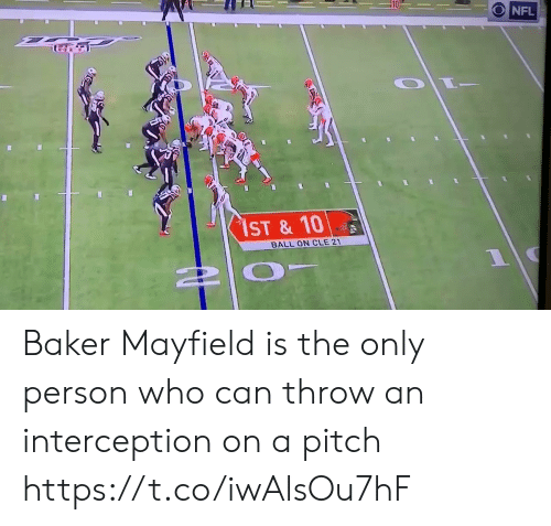 baker: O NFL  $1ST & 10  BALL ON CLE 21 Baker Mayfield is the only person who can throw an interception on a pitch https://t.co/iwAlsOu7hF