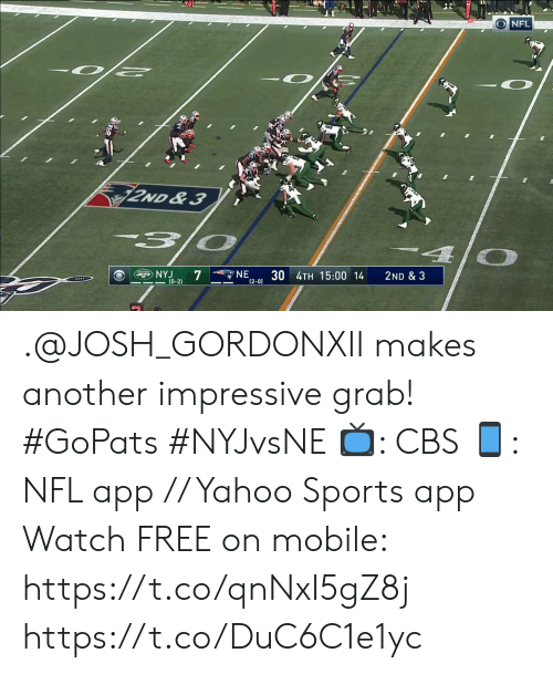 Memes, Nfl, and Sports: O NFL  2ND&3  3/0  NE  NYJ  7  30 4TH 15:00 14  2ND & 3  (0-2)  (2-0) .@JOSH_GORDONXII makes another impressive grab! #GoPats #NYJvsNE   📺: CBS 📱: NFL app // Yahoo Sports app Watch FREE on mobile: https://t.co/qnNxI5gZ8j https://t.co/DuC6C1e1yc