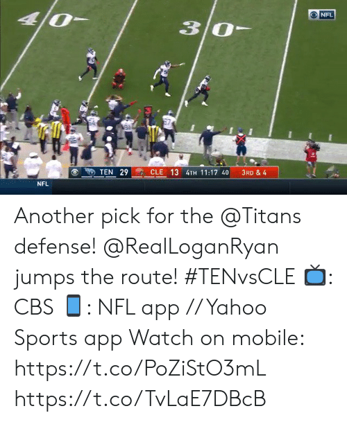 Memes, Nfl, and Sports: O NFL  30-  CLE 13 4TH 11:17 40  3RD & 4  TEN 29  NFL Another pick for the @Titans defense!  @RealLoganRyan jumps the route! #TENvsCLE  📺: CBS 📱: NFL app // Yahoo Sports app  Watch on mobile: https://t.co/PoZiStO3mL https://t.co/TvLaE7DBcB