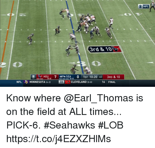 Memes, Nfl, and Cleveland: O NFL  3rd & 10:  CD  HOU7SEA 0 1ST 10:20 40 3RD & 10  14-2)  NFL  MINNESOTA (6-2)  CLEVELAND (0-8)  16 FINAL Know where @Earl_Thomas is on the field at ALL times...  PICK-6. #Seahawks #LOB https://t.co/j4EZXZHlMs