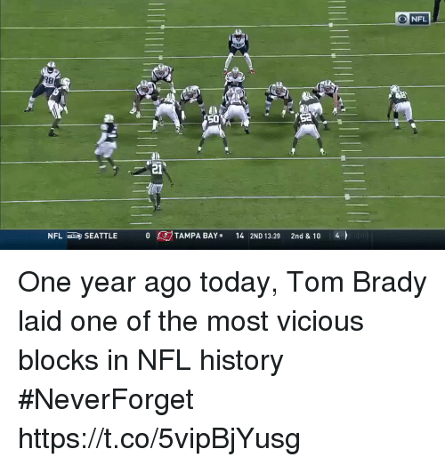 Football, Nfl, and Sports: O NFL  50  S2  21  NFLSEATTLE TAMPA BAY 14 2ND 13:29 2nd & 10 4 One year ago today, Tom Brady laid one of the most vicious blocks in NFL history #NeverForget https://t.co/5vipBjYusg