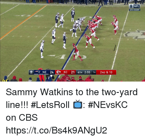 Memes, Nfl, and Cbs: O NFL  AFC CHAMP  NE 24 KC 21 4TH 2.55 14 2ND & 10 Sammy Watkins to the two-yard line!!! #LetsRoll  📺: #NEvsKC on CBS https://t.co/Bs4k9ANgU2