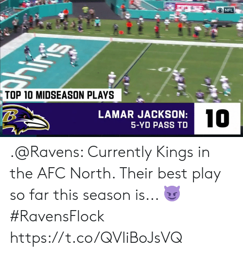 top 10: O NFL  ins  TOP 10 MIDSEASON PLAYS  LAMAR JACKSON:  10  5-YD PASS TD .@Ravens: Currently Kings in the AFC North.   Their best play so far this season is... 😈   #RavensFlock https://t.co/QVliBoJsVQ
