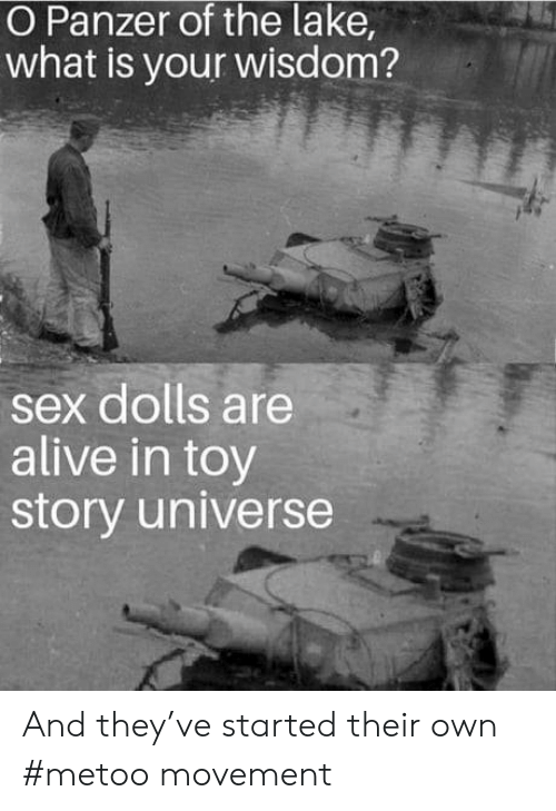 Movement: O Panzer of the lake,  what is your wisdom?  sex dolls are  alive in toy  story universe And they've started their own #metoo movement