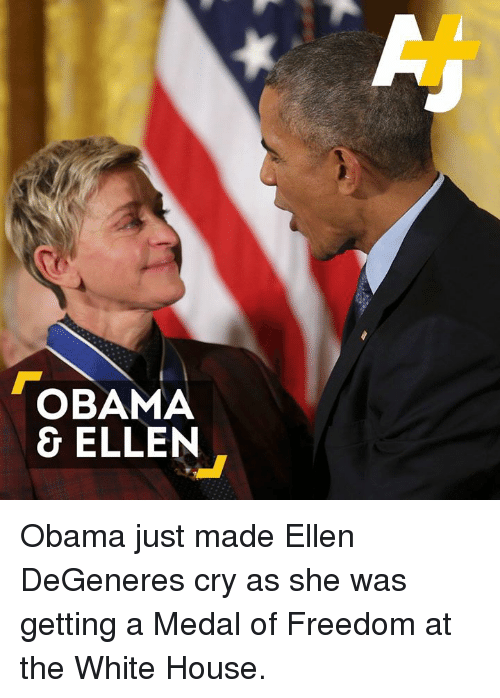 Ellen Degenerate: OBAMA  & ELLEN Obama just made Ellen DeGeneres cry as she was getting a Medal of Freedom at the White House.