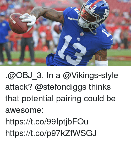 Memes, Vikings, and Awesome: .@OBJ_3. In a @Vikings-style attack?  @stefondiggs thinks that potential pairing could be awesome: https://t.co/99IptjbFOu https://t.co/p97kZfWSGJ