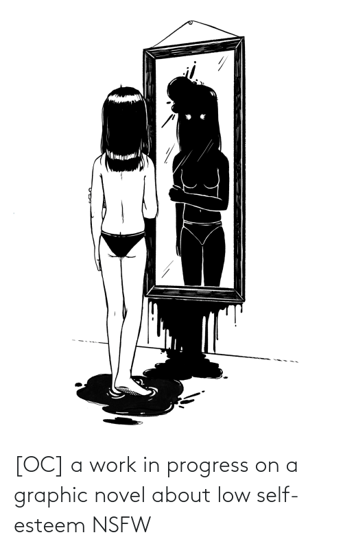 self esteem: [OC] a work in progress on a graphic novel about low self-esteem NSFW