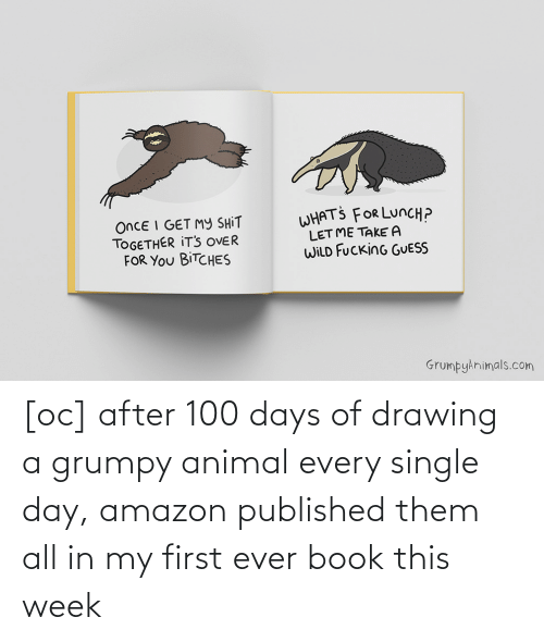 grumpy: [oc] after 100 days of drawing a grumpy animal every single day, amazon published them all in my first ever book this week