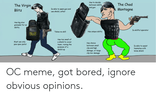 opinions: OC meme, got bored, ignore obvious opinions.