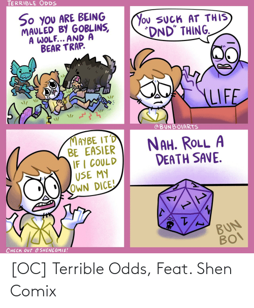 terrible: [OC] Terrible Odds, Feat. Shen Comix