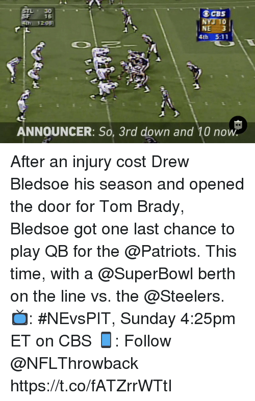Memes, Patriotic, and Tom Brady: OCBS  4th 5:11  ANNOUNCER: So, 3rd down and 10 now After an injury cost Drew Bledsoe his season and opened the door for Tom Brady, Bledsoe got one last chance to play QB for the @Patriots.  This time, with a @SuperBowl berth on the line vs. the @Steelers.  📺: #NEvsPIT, Sunday 4:25pm ET on CBS 📱: Follow @NFLThrowback https://t.co/fATZrrWTtI