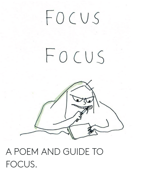 Memes, Focus, and 🤖: OCUS  FOCUS A POEM AND GUIDE TO FOCUS.