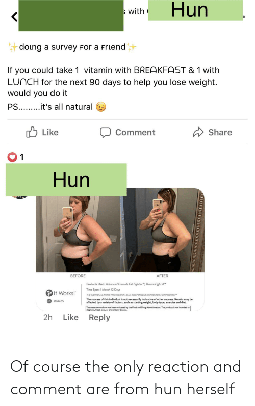 Herself: Of course the only reaction and comment are from hun herself
