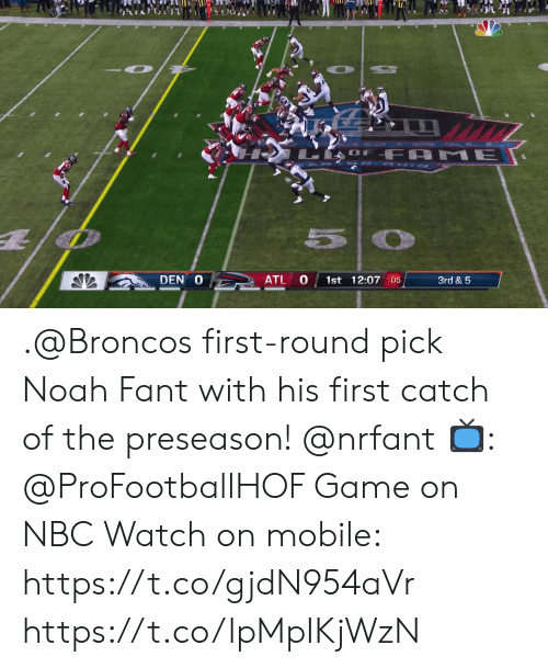 Memes, Noah, and Broncos: OF FA  ME  5O  DEN O  ATL  1st 12:07 :05  3rd & 5 .@Broncos first-round pick Noah Fant with his first catch of the preseason! @nrfant  📺: @ProFootballHOF Game on NBC Watch on mobile: https://t.co/gjdN954aVr https://t.co/lpMpIKjWzN