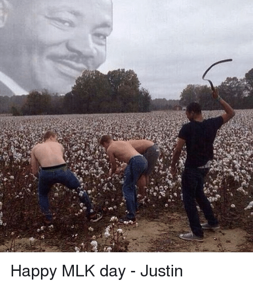 Memes, MLK Day, and 🤖: of Happy MLK day - Justin