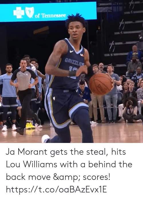 lou williams: of Tennessee  GRIZZLES  GRIZZ  SPL Ja Morant gets the steal, hits Lou Williams with a behind the back move & scores! https://t.co/oaBAzEvx1E