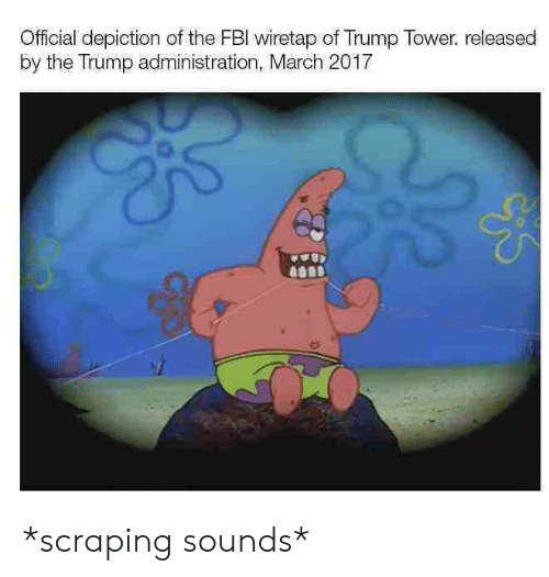 Fbi, Trump, and Trump Tower: Official depiction of the FBI wiretap of Trump Tower. released  by the Trump administration, March 2017  0  ひ  09B *scraping sounds*