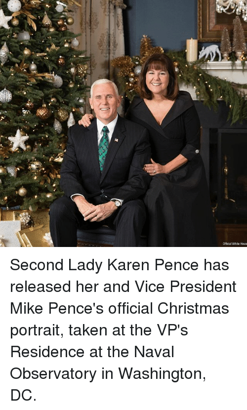 Christmas, Memes, and Taken: Official White Housa Second Lady Karen Pence has released her and Vice President Mike Pence's official Christmas portrait, taken at the VP's Residence at the Naval Observatory in Washington, DC.