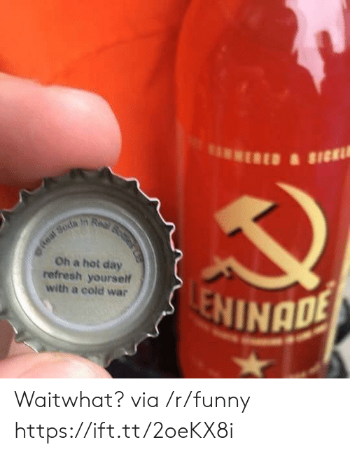 Funny, Cold, and Cold War: Oh a hot day  refresh yourself  with a cold war  NINADE Waitwhat? via /r/funny https://ift.tt/2oeKX8i