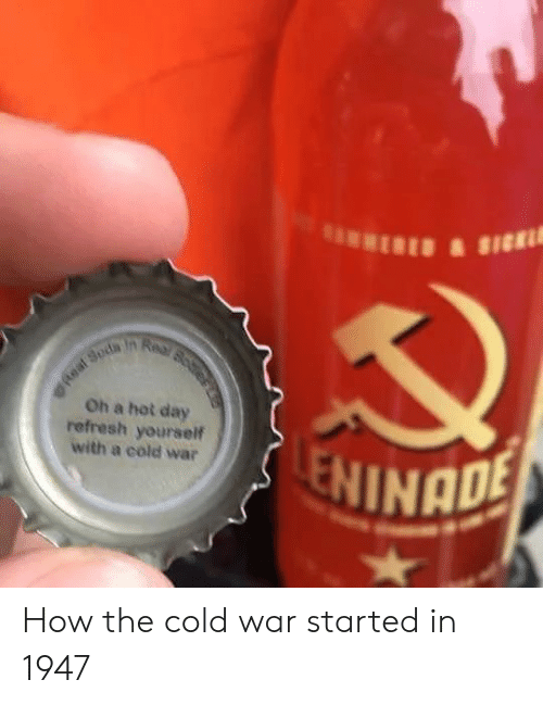 Cold, Cold War, and How: Oh a hot day  refresh yourself  with a cold war  INADE How the cold war started in 1947