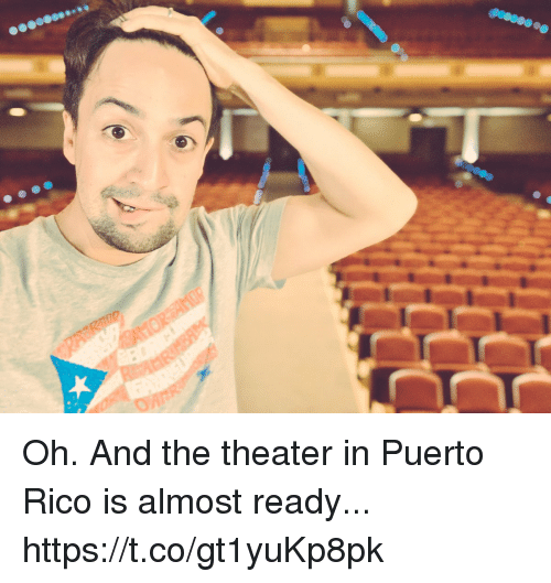 Memes, Puerto Rico, and 🤖: Oh. And the theater in Puerto Rico is almost ready... https://t.co/gt1yuKp8pk