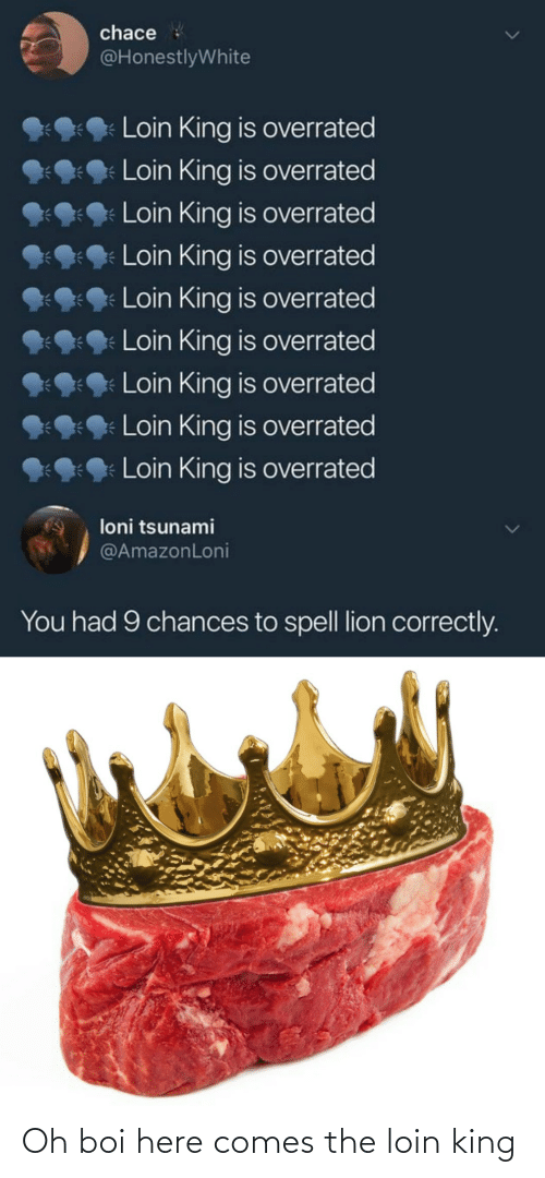 Oh: Oh boi here comes the loin king