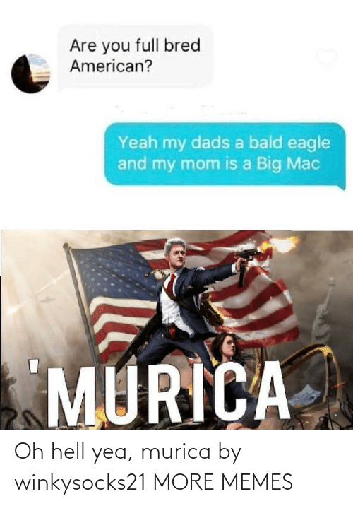 murica: Oh hell yea, murica by winkysocks21 MORE MEMES