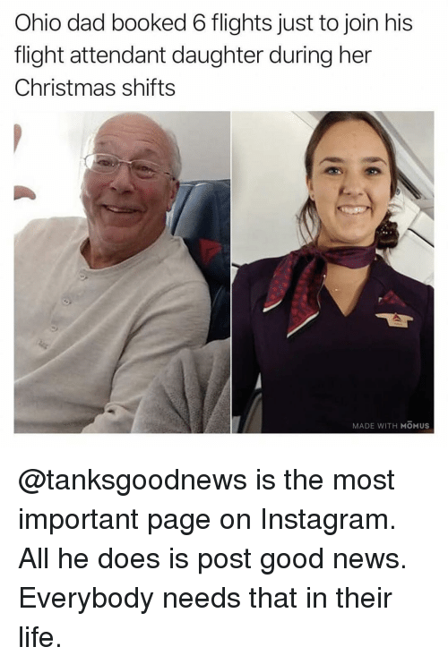 Christmas, Dad, and Instagram: Ohio dad booked 6 flights just to join his  flight attendant daughter during her  Christmas shifts  MADE WITH MOMUS @tanksgoodnews is the most important page on Instagram. All he does is post good news. Everybody needs that in their life.