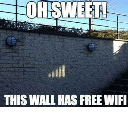 Free Wifi: OHISWEET  THIS WALL HAS FREE WIFI