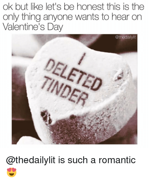 Honestity: ok but like let's be honest this is the  only thing anyone wants to hear on  Valentine's Day  @thedailylit @thedailylit is such a romantic😍
