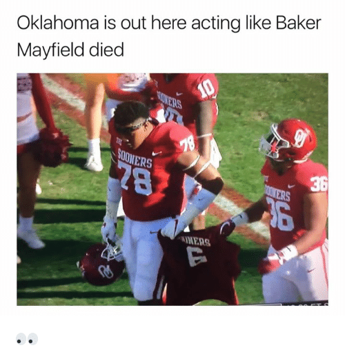 Oklahoma, Acting, and Baker: Oklahoma is out here acting like Baker  Mayfield died  NERS  36  MERS  偤 👀