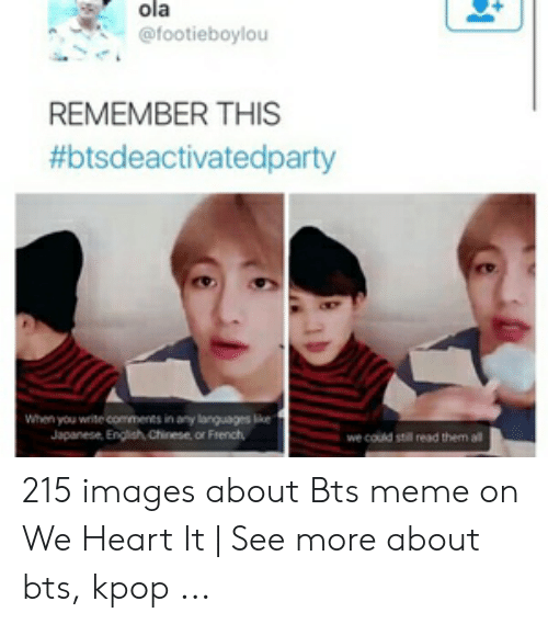 Meme, Chinese, and Heart: ola  @footieboylou  REMEMBER THIS  #btsdeactivatedparty  When you write comments in any languages like  Japanese, Engish Chinese, or French  we could still read them al 215 images about Bts meme on We Heart It | See more about bts, kpop ...