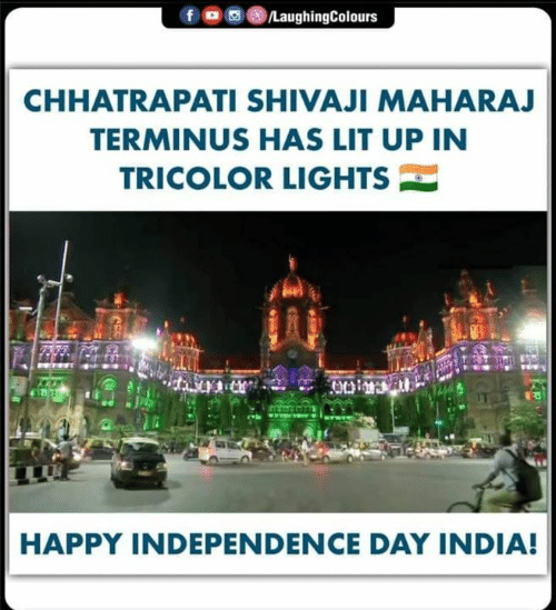 Independence Day, Lit, and Happy: OLaughingColours  f  CHHATRAPATI SHIVAJI MAHARAJ  TERMINUS HAS LIT UP IN  TRICOLOR LIGHTS  HAPPY INDEPENDENCE DAY INDIA!