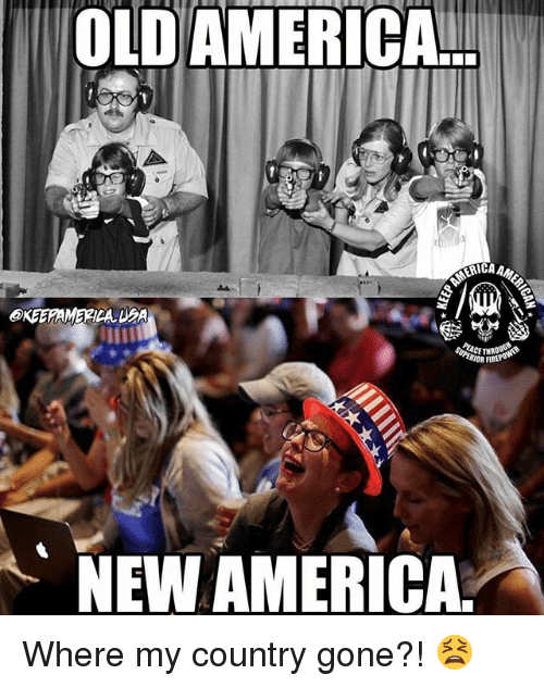 America, Memes, and Old: OLD AMERICA  ACA  @KEERAMERICA.D#A  NEW AMERICA Where my country gone?! 😫