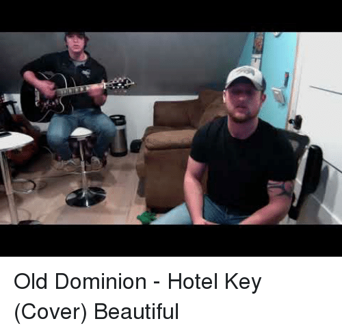 Beautiful, Hotel, and Old: Old Dominion - Hotel Key (Cover) Beautiful