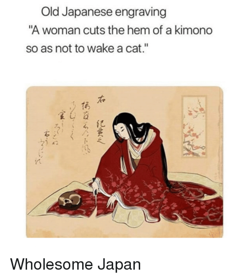 "Japan, Japanese, and Old: Old Japanese engraving  A woman cuts the hem of a kimono  so as not to wake a cat.""  右  亿 Wholesome Japan"