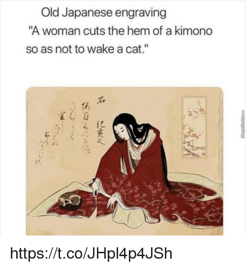 "Memes, Japanese, and Old: Old Japanese engraving  A woman cuts the hem of a kimono  so as not to wake a cat.""  1굵  紀 https://t.co/JHpl4p4JSh"