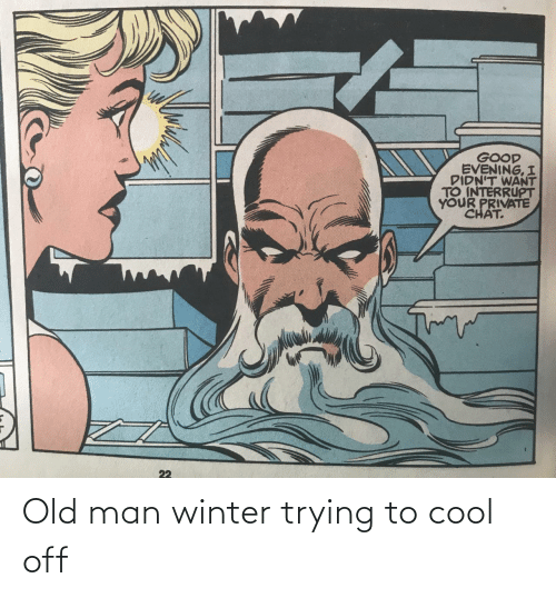 man: Old man winter trying to cool off