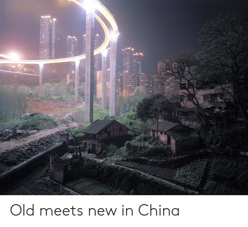 China, Old, and New: Old meets new in China