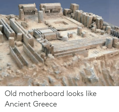 ancient greece: Old motherboard looks like Ancient Greece