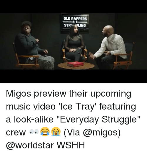 """Memes, Migos, and Music: OLD RAPPERS  STR LING Migos preview their upcoming music video 'Ice Tray' featuring a look-alike """"Everyday Struggle"""" crew 👀😂😭 (Via @migos) @worldstar WSHH"""