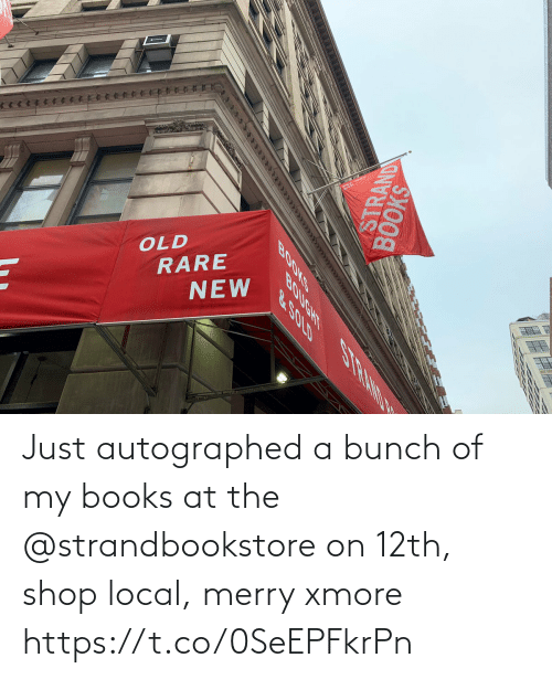 books: OLD  RARE  NEW  SHOOS  STRAND  BOOKS  BOUGHT S RAND N  &.SOLD Just autographed a bunch of my books at the @strandbookstore on 12th, shop local, merry xmore https://t.co/0SeEPFkrPn