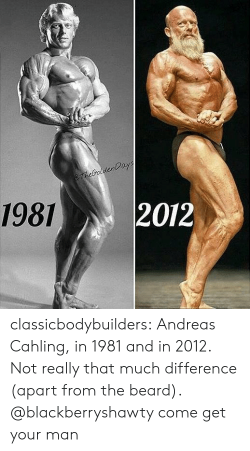 Beard, Tumblr, and Blog: olden  1981  2012 classicbodybuilders:  Andreas Cahling, in 1981 and in 2012. Not really that much difference (apart from the beard).   @blackberryshawty come get your man
