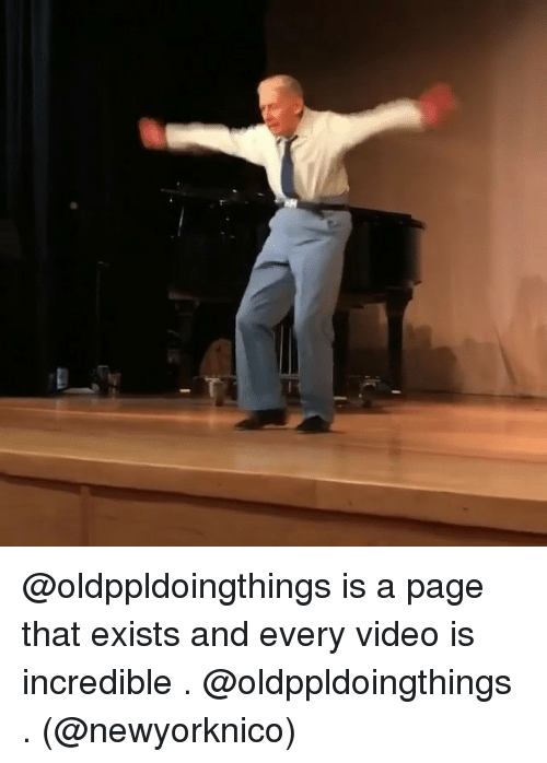 Video, Dank Memes, and Page: @oldppldoingthings is a page that exists and every video is incredible . @oldppldoingthings . (@newyorknico)