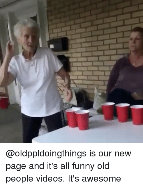 Funny, Memes, and Old People: @oldppldoingthings is our new page and it's all funny old people videos. It's awesome