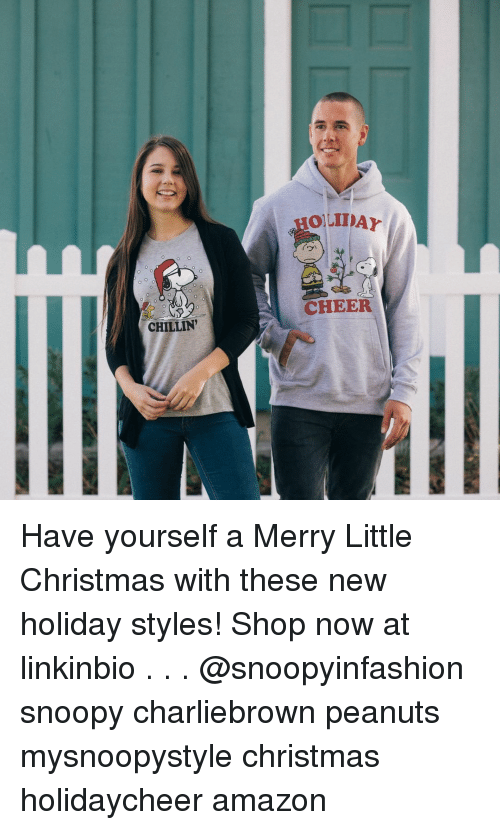 Amazon, Christmas, and Memes: OLIDAY  fow  CHEER  CHILLIN' Have yourself a Merry Little Christmas with these new holiday styles! Shop now at linkinbio . . . @snoopyinfashion snoopy charliebrown peanuts mysnoopystyle christmas holidaycheer amazon